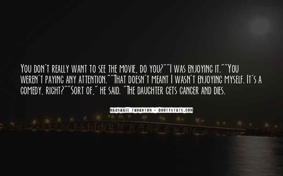 I Don't Want To See You Quotes #1173304