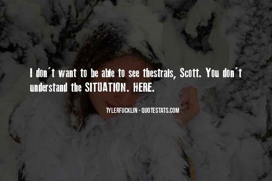 I Don't Want To See You Quotes #1428934