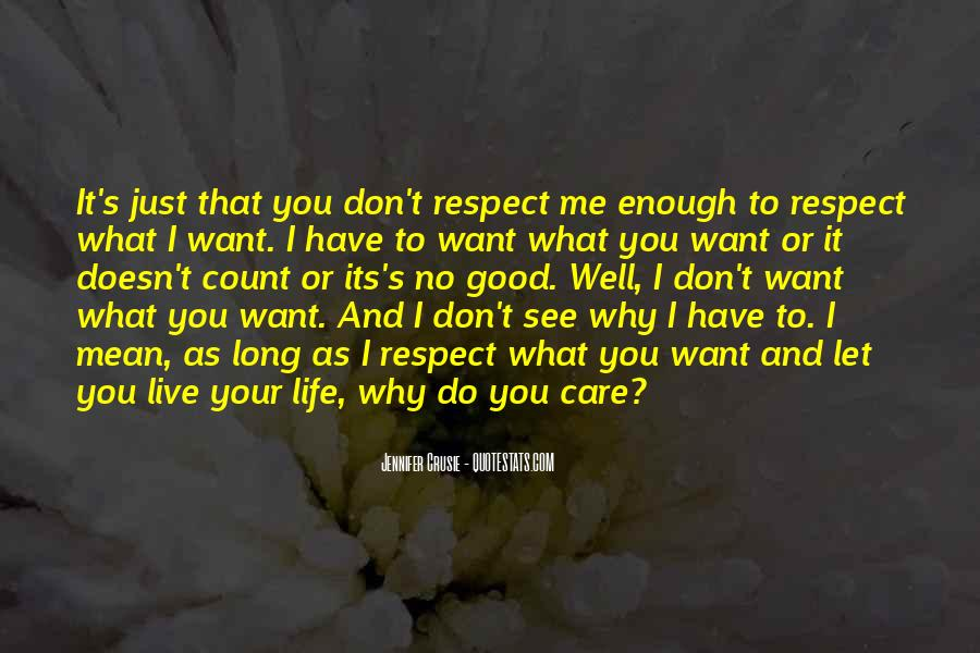 I Don't Want To See You Quotes #1469463