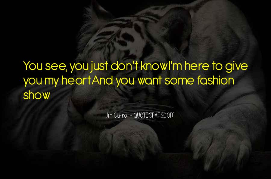 I Don't Want To See You Quotes #1566261
