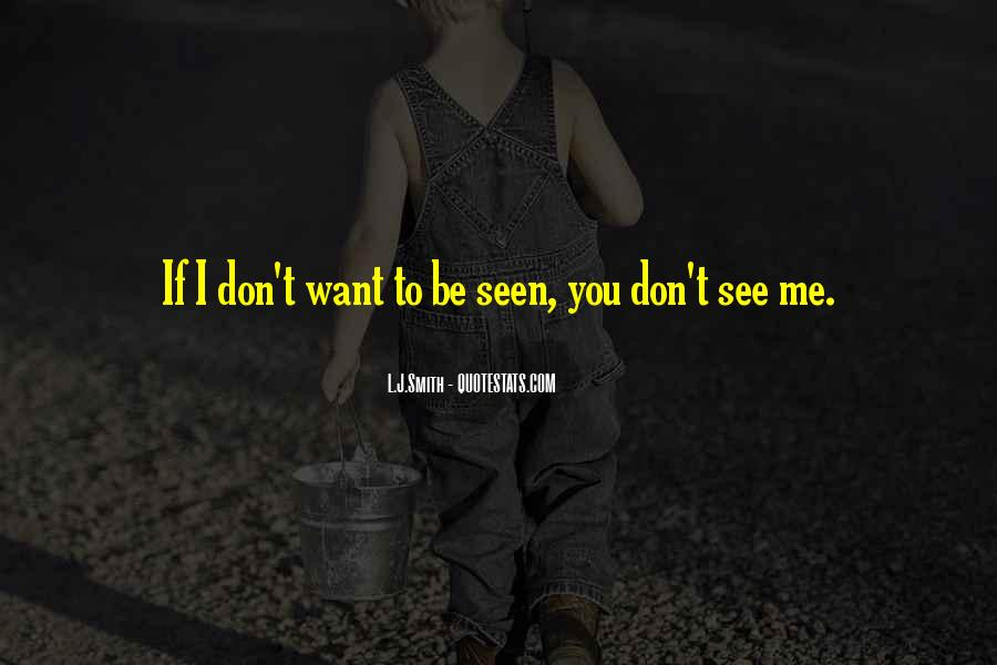 I Don't Want To See You Quotes #1667861
