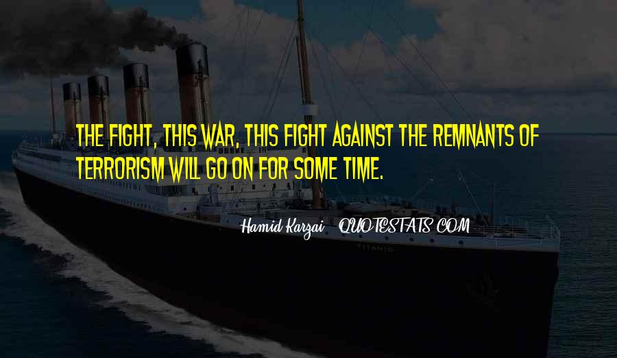 Quotes About Fight Against Terrorism #647740