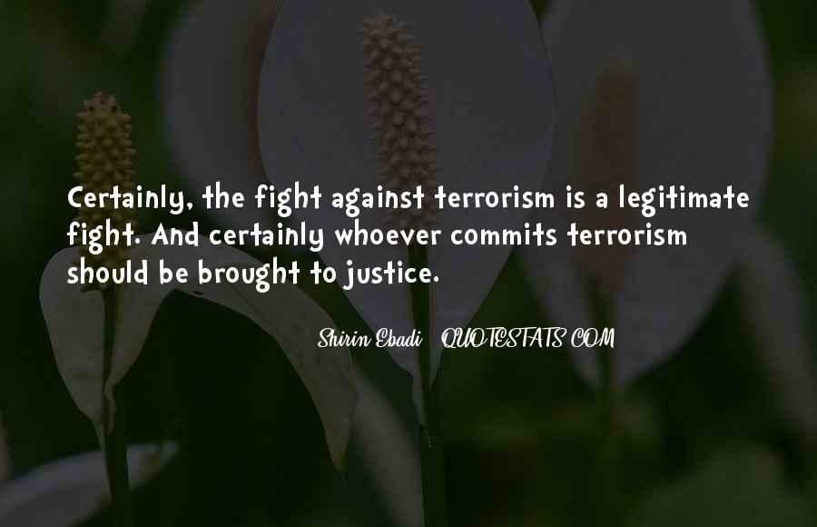 Quotes About Fight Against Terrorism #892857