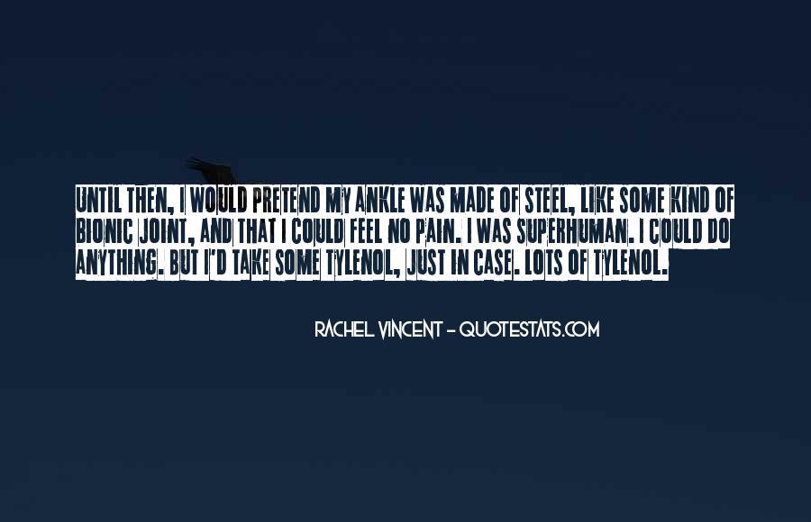 I Feel No Pain Quotes #1226013