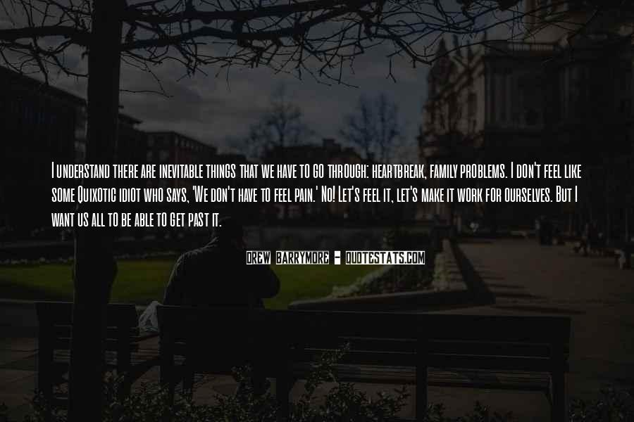 I Feel No Pain Quotes #1561329