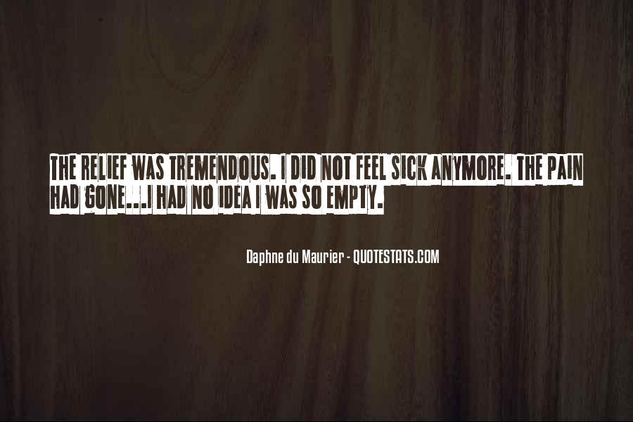 I Feel No Pain Quotes #965583
