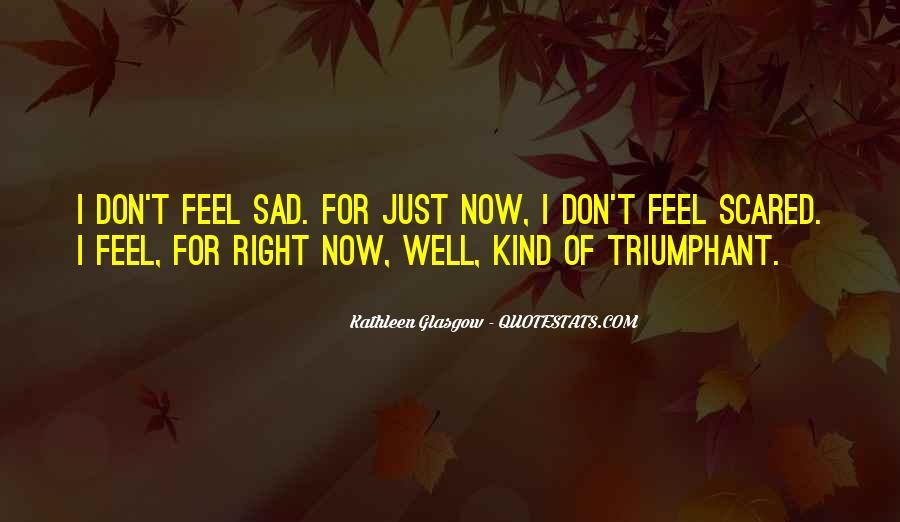 I Feel Sad Quotes #117385