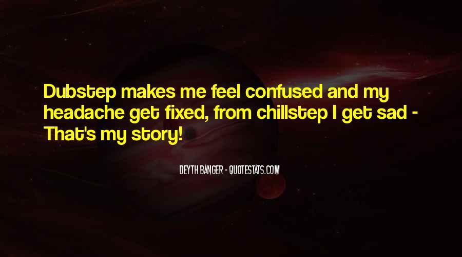 I Feel Sad Quotes #252145