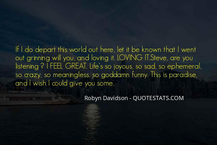 I Feel Sad Quotes #321449