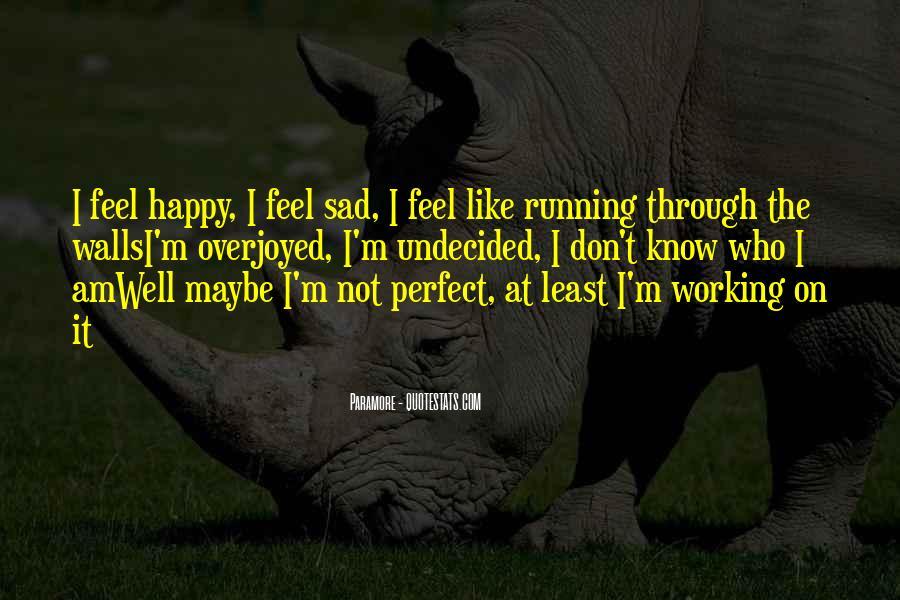 I Feel Sad Quotes #351339