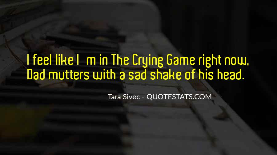 I Feel Sad Quotes #450737