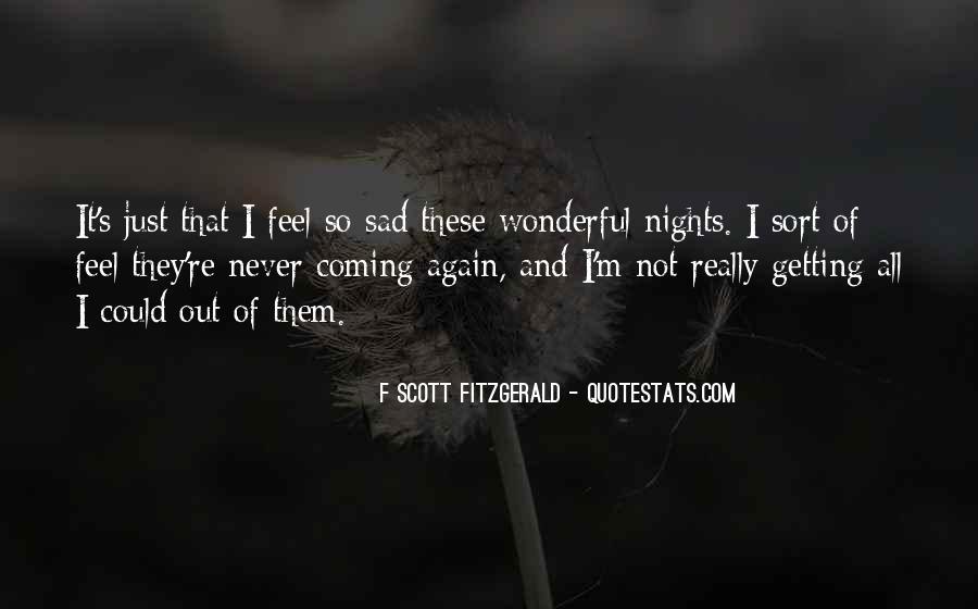 I Feel Sad Quotes #502300