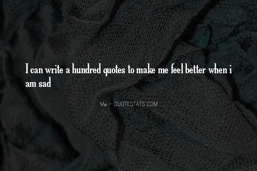 I Feel Sad Quotes #522648