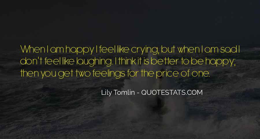 I Feel Sad Quotes #539003