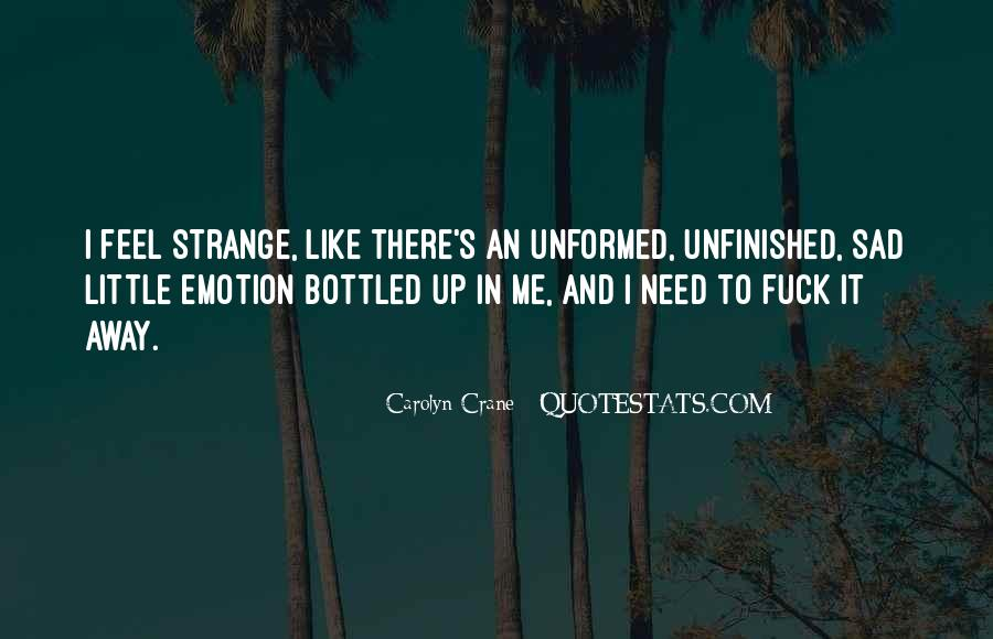I Feel Sad Quotes #626412