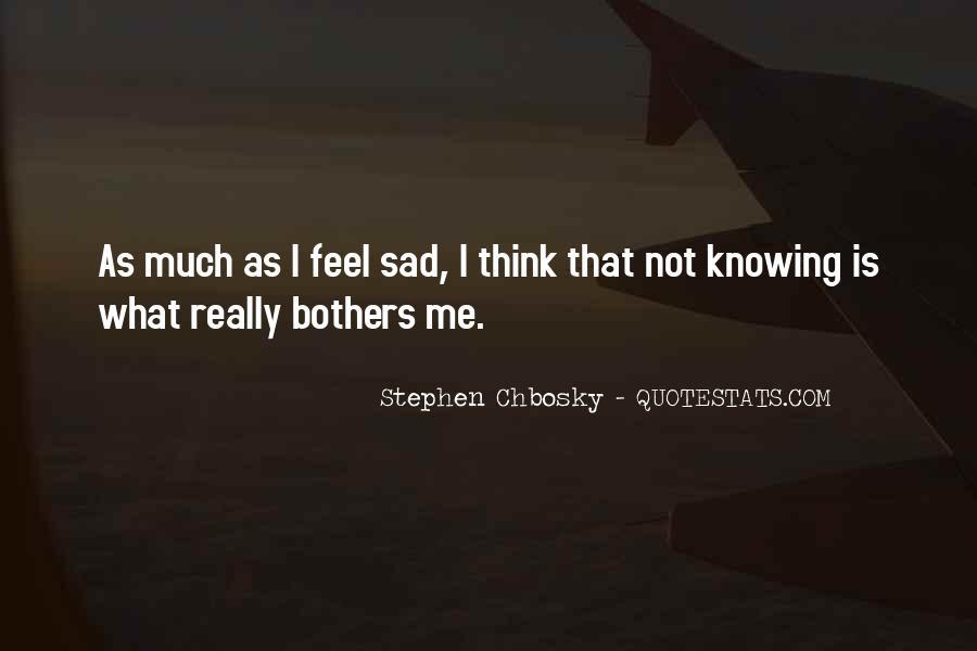 I Feel Sad Quotes #663268