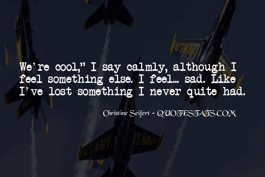 I Feel Sad Quotes #667902