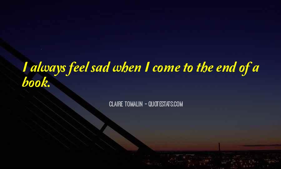 I Feel Sad Quotes #676353