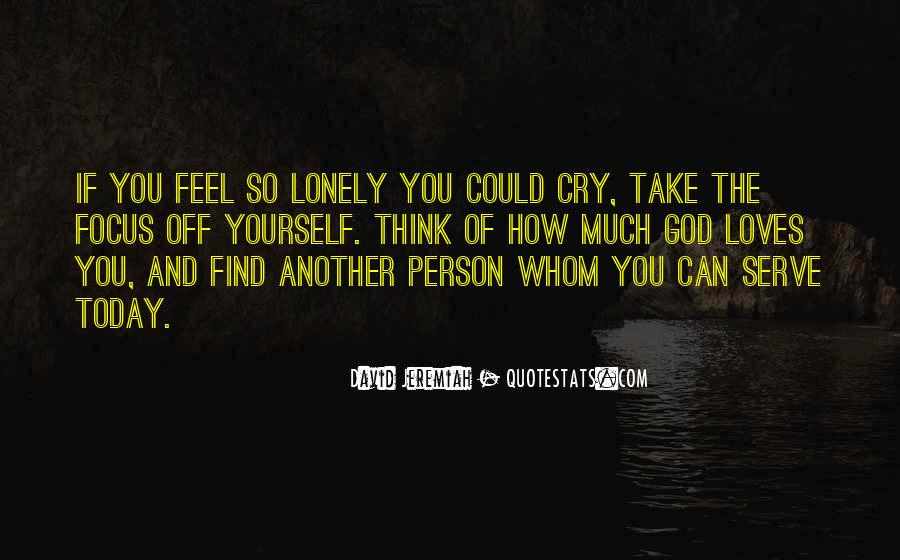 I Feel So Lonely Without You Quotes #23465