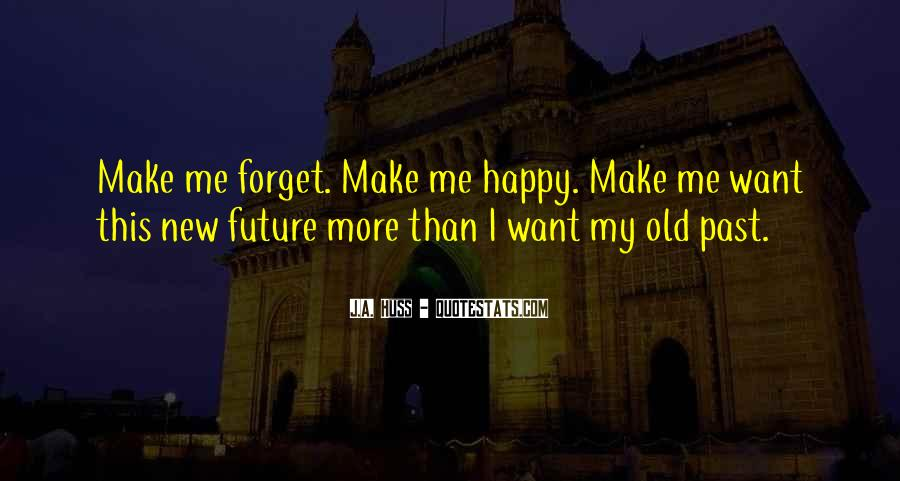 I Forget My Past Quotes #1455307