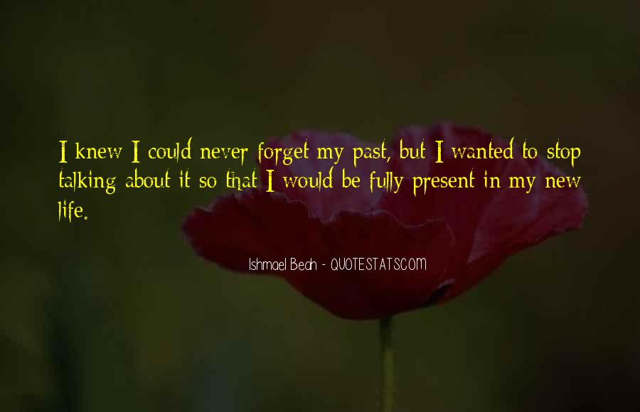 I Forget My Past Quotes #1619951