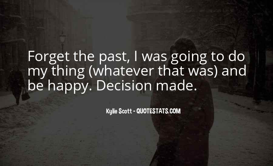 I Forget My Past Quotes #924902