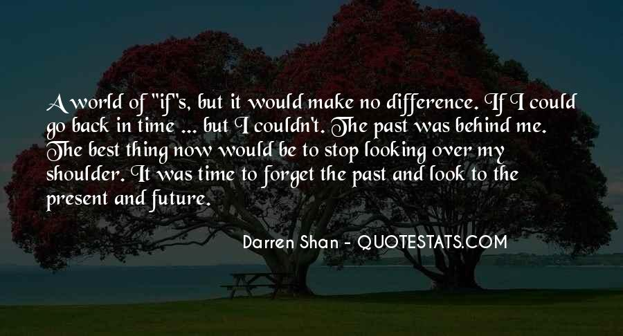 I Forget My Past Quotes #933826