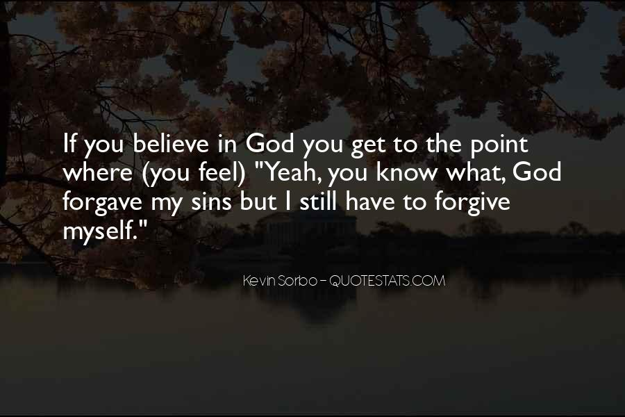 I Forgive You But Quotes #1001325