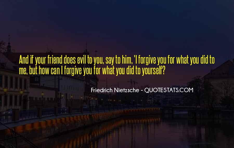 I Forgive You But Quotes #1075604