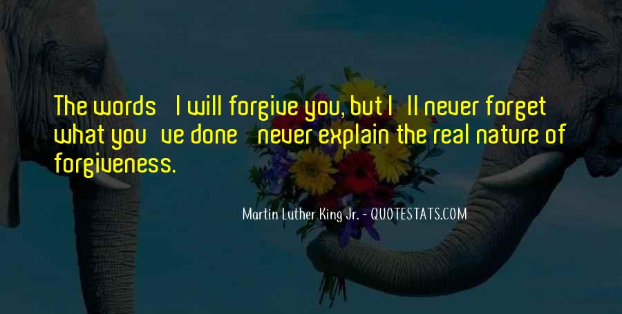 I Forgive You But Quotes #1263444