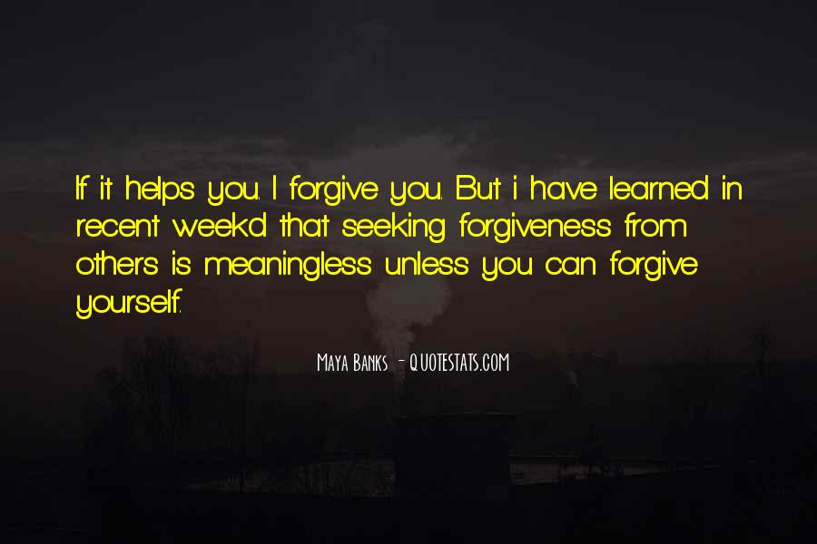 I Forgive You But Quotes #1295034