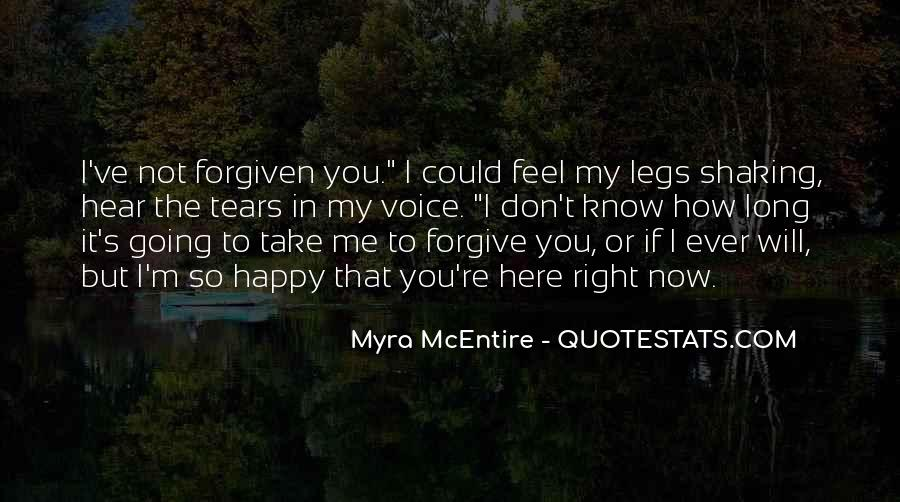 I Forgive You But Quotes #152999