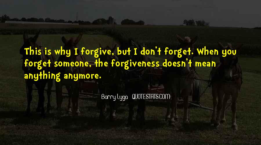 I Forgive You But Quotes #38176