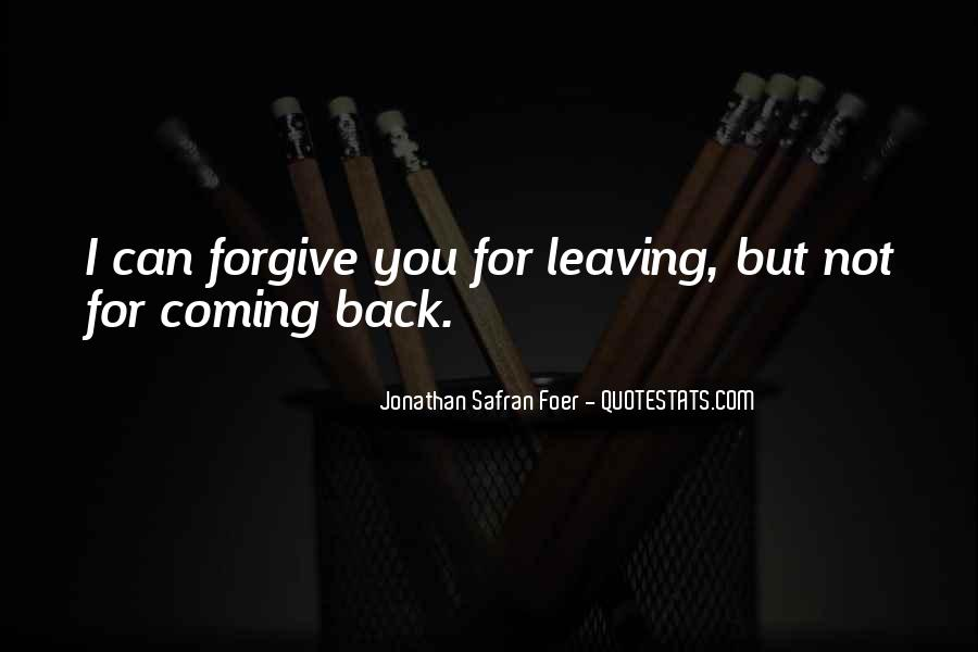I Forgive You But Quotes #440349