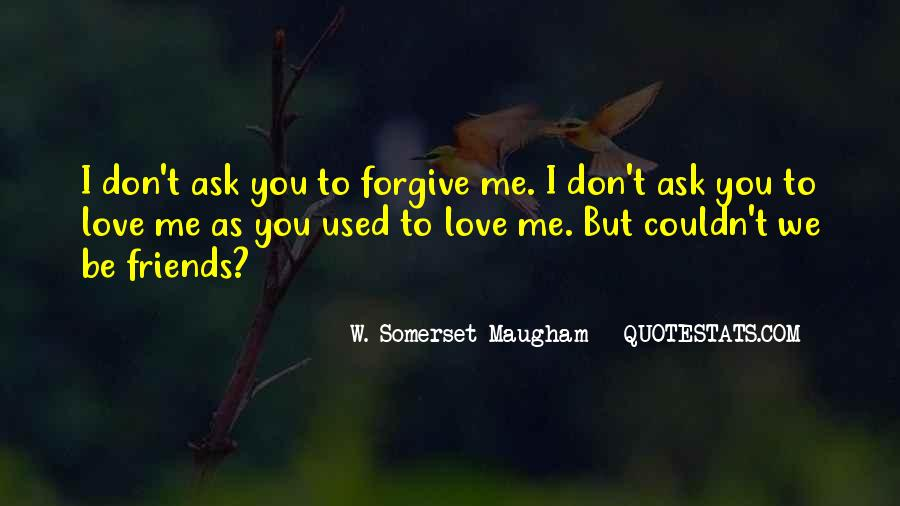 I Forgive You But Quotes #603622