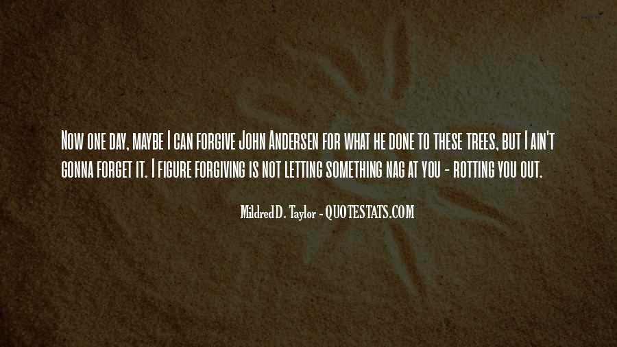 I Forgive You But Quotes #645459
