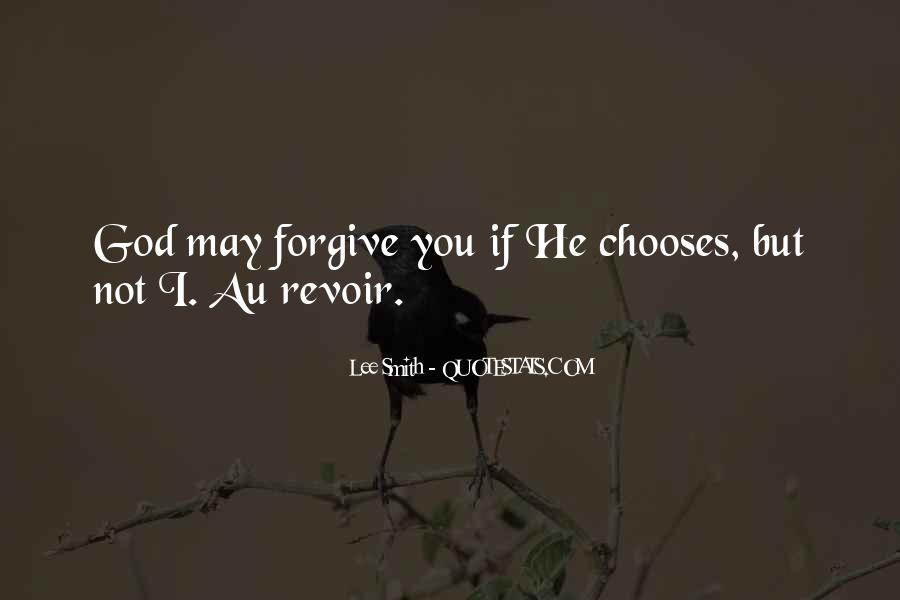 I Forgive You But Quotes #772693