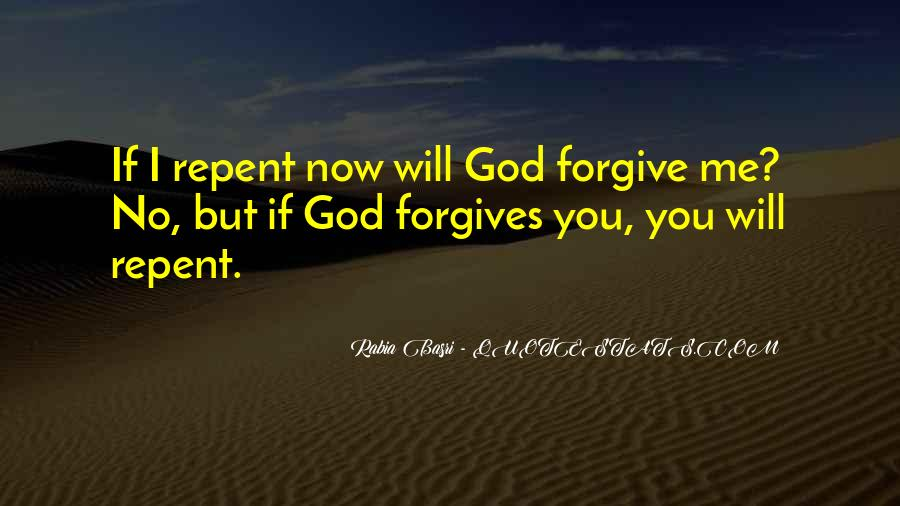 I Forgive You But Quotes #807236