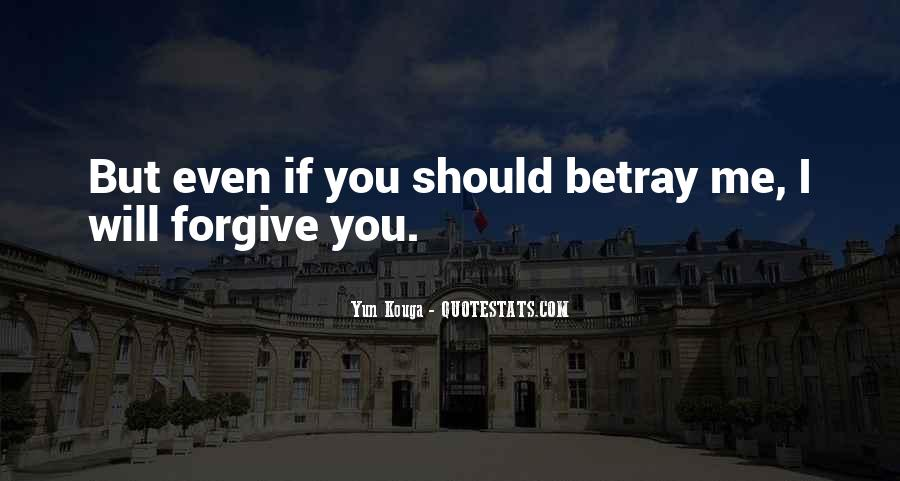 I Forgive You But Quotes #83751