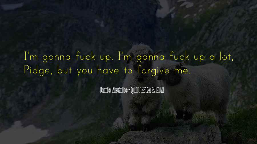 I Forgive You But Quotes #861538