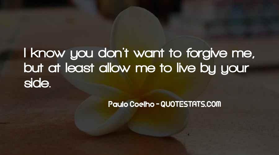 I Forgive You But Quotes #92409