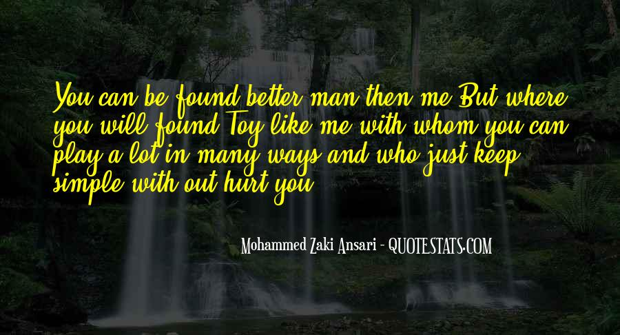 I Found Someone Better Than You Quotes #72160