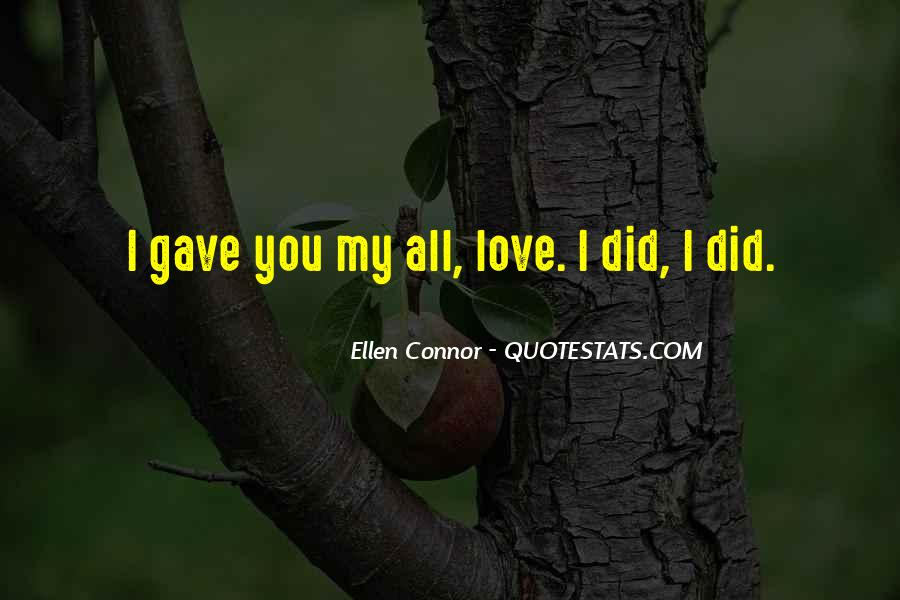 I Gave You All My Love Quotes #602521