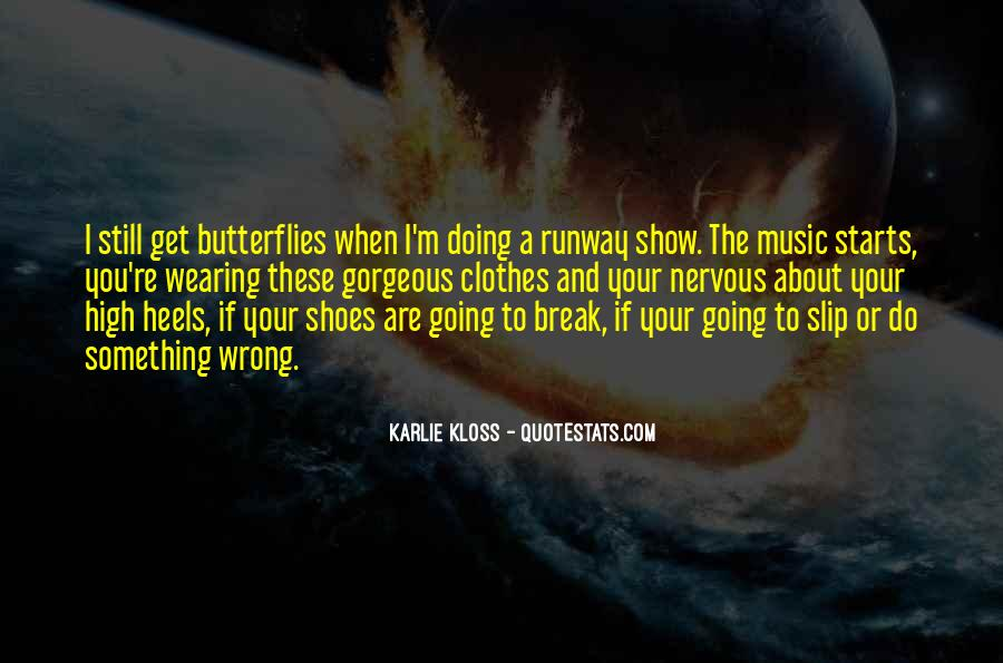 I Get Butterflies Quotes #1108792
