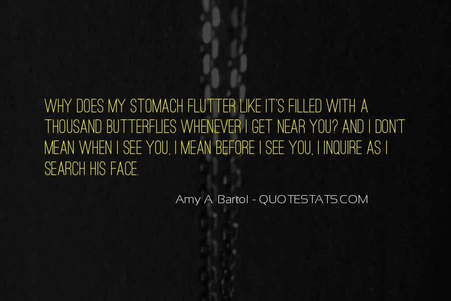 I Get Butterflies Quotes #1262188