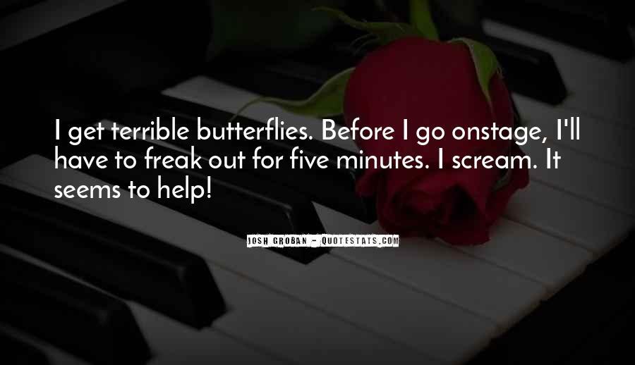 I Get Butterflies Quotes #1308325