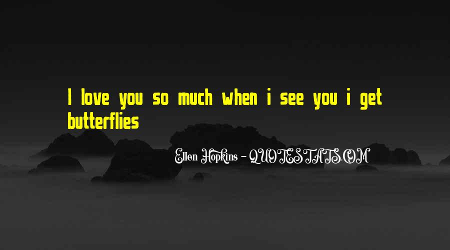 I Get Butterflies Quotes #1337298