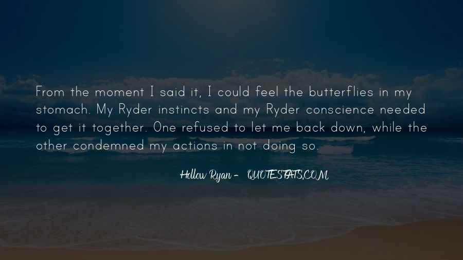 I Get Butterflies Quotes #44561