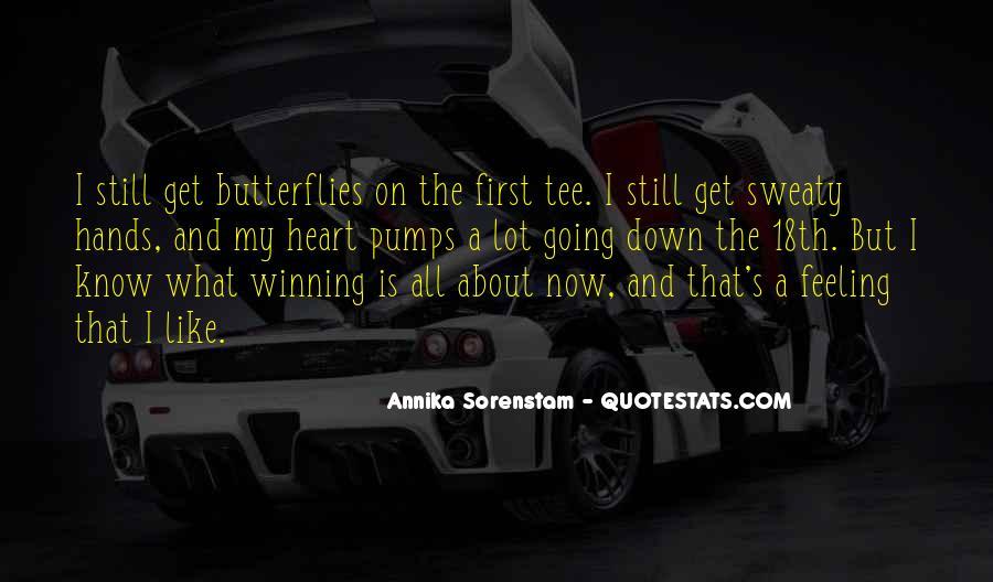 I Get Butterflies Quotes #625316