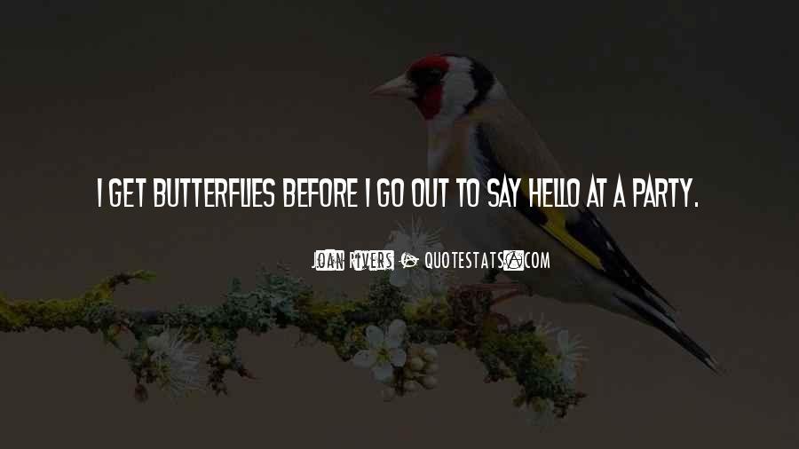I Get Butterflies Quotes #856047
